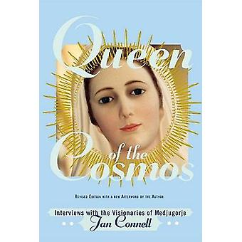 Queen of the Cosmos Interviews with the Visionaries of Medjugorje Revised by Connell & Janice T
