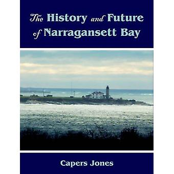 The History and Future of Narragansett Bay by Jones & Capers