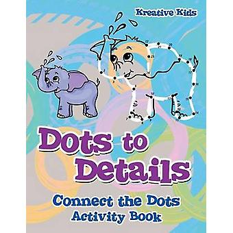 Dots to Details Connect the Dots Activity Book by Kreative Kids
