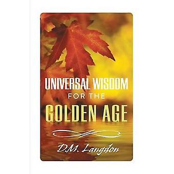 Universal Wisdom for the Golden Age by Langdon & D. M.