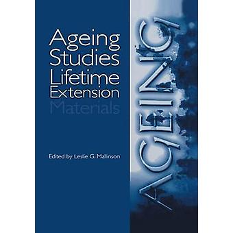 Ageing Studies and Lifetime Extension of Materials by Edited by Les Mallinson