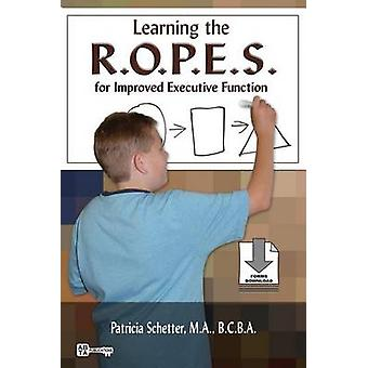 Learning the R.O.P.E.S. for Improved Executive Function by Schetter & Patricia