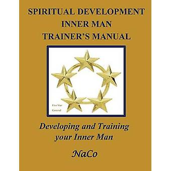 Spiritual Development Inner Man Trainers Manual by Brown & NaCo