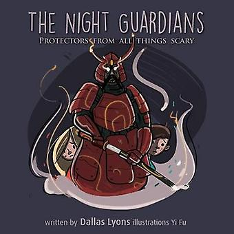 The Night Guardian  Protectors from all things scary by Lyons & Dallas