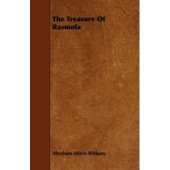 The Treasure Of Rasmola by Rihbany & Abraham Mitrie