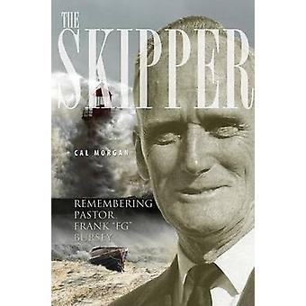 The Skipper Remembering Pastor Frank FG Bursey by Morgan & Cal