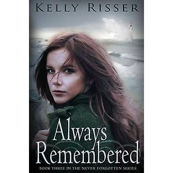 Always Remembered by Risser & Kelly