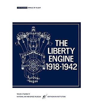 The Liberty Engine 191801942 by Dikcey & Philip S. & III