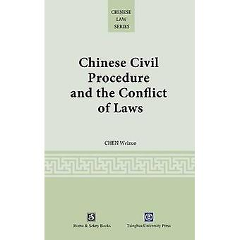 Chinese Civil Procedure and the Conflict of Laws by Chen & Weizuo
