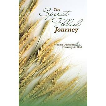 The Spirit Filled Journey Weekly Devotions for Growing in God by Apostolic Church of God