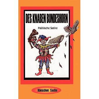 Des Knaben BundeshornPolitische Satire mennessä Sachs & Hnschen
