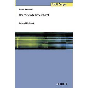 Der mittelalterliche Choral by Jammers & Ewald