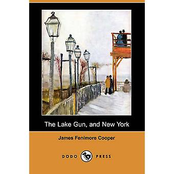 The Lake Gun and New York Dodo Press by Cooper & James Fenimore