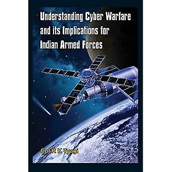 Understanding Cyber Warfare and its Implications for Indian Armed Forces