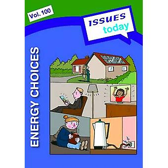 Energy Choices Issues Today Series - 100 by Cara Acred - 9781861687159