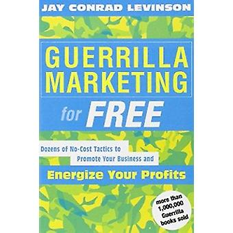 Guerrilla Marketing for Free by Jay Conrad Levinson - 9780618276790 B