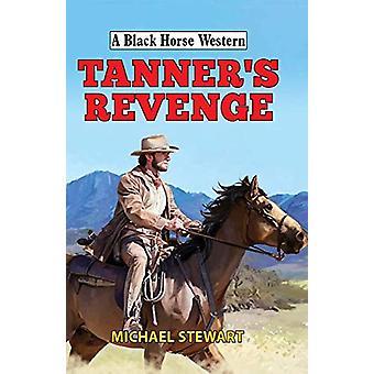 Tanner's Revenge by Michael Stewart - 9780719828195 Book