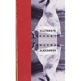 Illiterate Heart by Meena Alexander - 9780810151178 Book