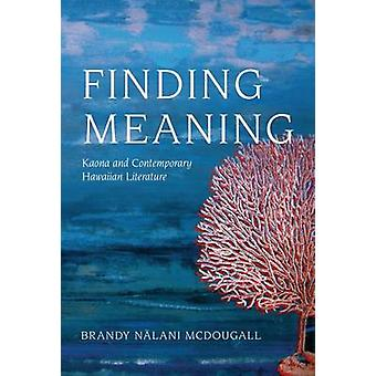 Finding Meaning - Kaona and Contemporary Hawaiian Literature by Brandy
