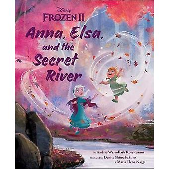 Frozen 2 - Anna - Elsa - And The Secret River by Andria Warmflash Rose