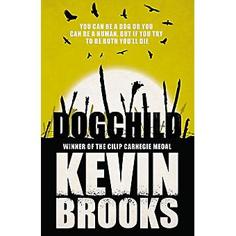 Dogchild by Kevin Brooks - 9781405276207 Book