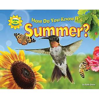 How Do You Know It's Summer? by Ruth Owen - 9781617723995 Book