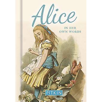 Alice in Her Own Words by Annie Bullen - 9781841653778 Book