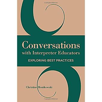 Conversations with Interpreter Educators - Exploring Best Practices by