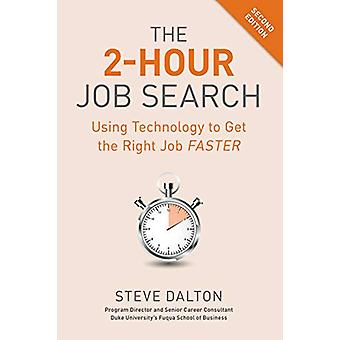 2-Hour Job Search - Using Technology to Get the Right Job Faster by St