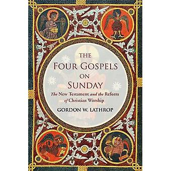 The Four Gospels on Sunday - The New Testament and the Reform of Chris