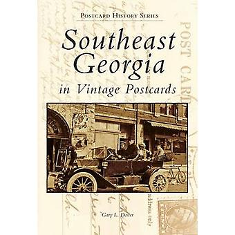 Southeast Georgia in Vintage Postcards by Gary L Doster - 97807385689