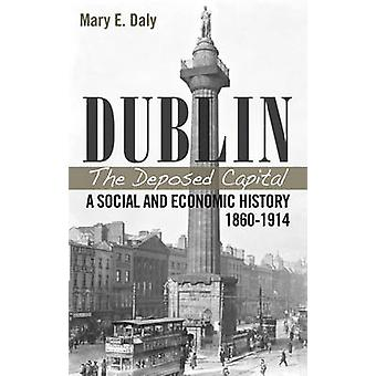 Dublin - the Deposed Capital - A Social and Economic History - 1860-19