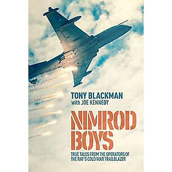 Nimrod Boys - True Tales from the Operators of the RAF's Cold War Trai
