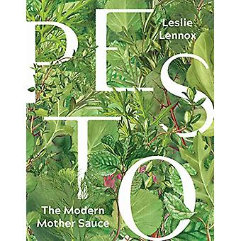 Pesto - The Modern Mother Sauce - More Than 90 Inventive Recipes That S
