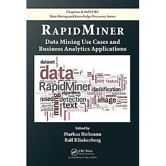 RapidMiner by Edited by Markus Hofmann & Edited by Ralf Klinkenberg