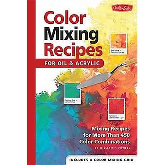 Color Mixing Recipes for Oil  Acrylic by Powell & William F