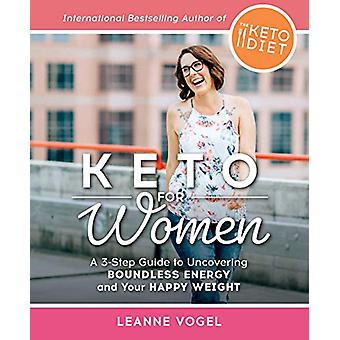 Keto For Women - Keto For Women - A 3-Step Guide to Uncovering Boundles