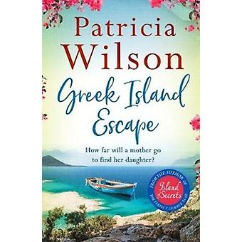 Greek Island Escape  Paradise is only pages away by Patricia Wilson