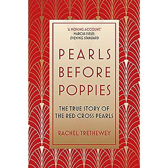 Pearls Before Poppies - The True Story of the Red Cross Pearls by Rach