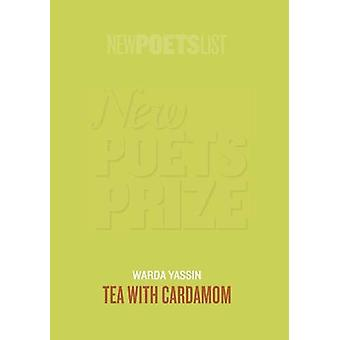 Tea with Cardamom by Warda Yassin - 9781912196722 Book
