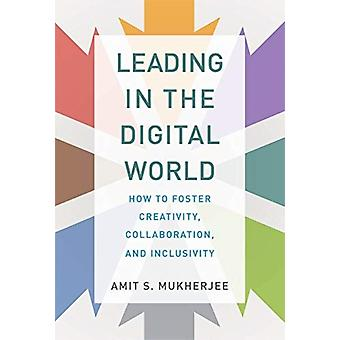 Leading in the Digital World by Amit S Mukherjee
