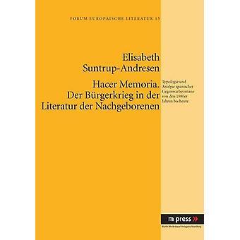 Hacer Memoria. Der Buergerkrieg in Der Literatur Der Nachgeborenen - T