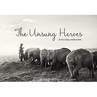 The Unsung Heroes by Daphne Sheldrick - 9781527240407 Book