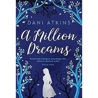 A Million Dreams by Dani Atkins - 9781789546163 Book
