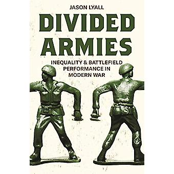 Divided Armies - Inequality and Battlefield Performance in Modern War