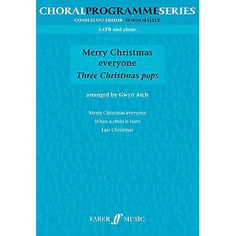 Merry Christmas Everyone  Three Christmas pops by Gwyn Arch