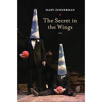 The Secret in the Wings by Zimmerman & Mary