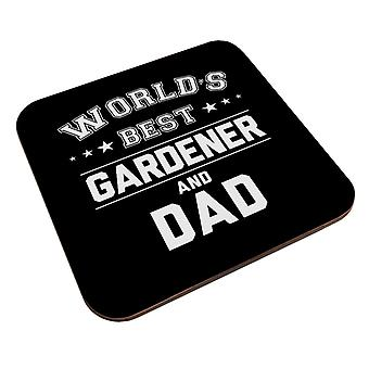 Worlds Best Gardener And Dad Coaster