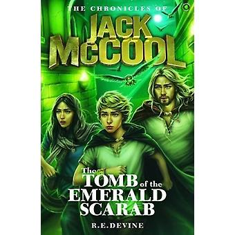 The Chronicles of Jack McCool  The Tomb of the Emerald Scarab by Devine & R.E