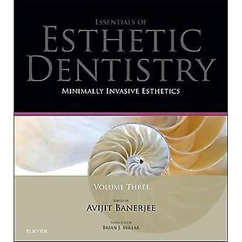 Minimaalisesti invasiiviset esteetit: Olennaisetesteettiset hammaslääketieteen sarjat, 1e: 3